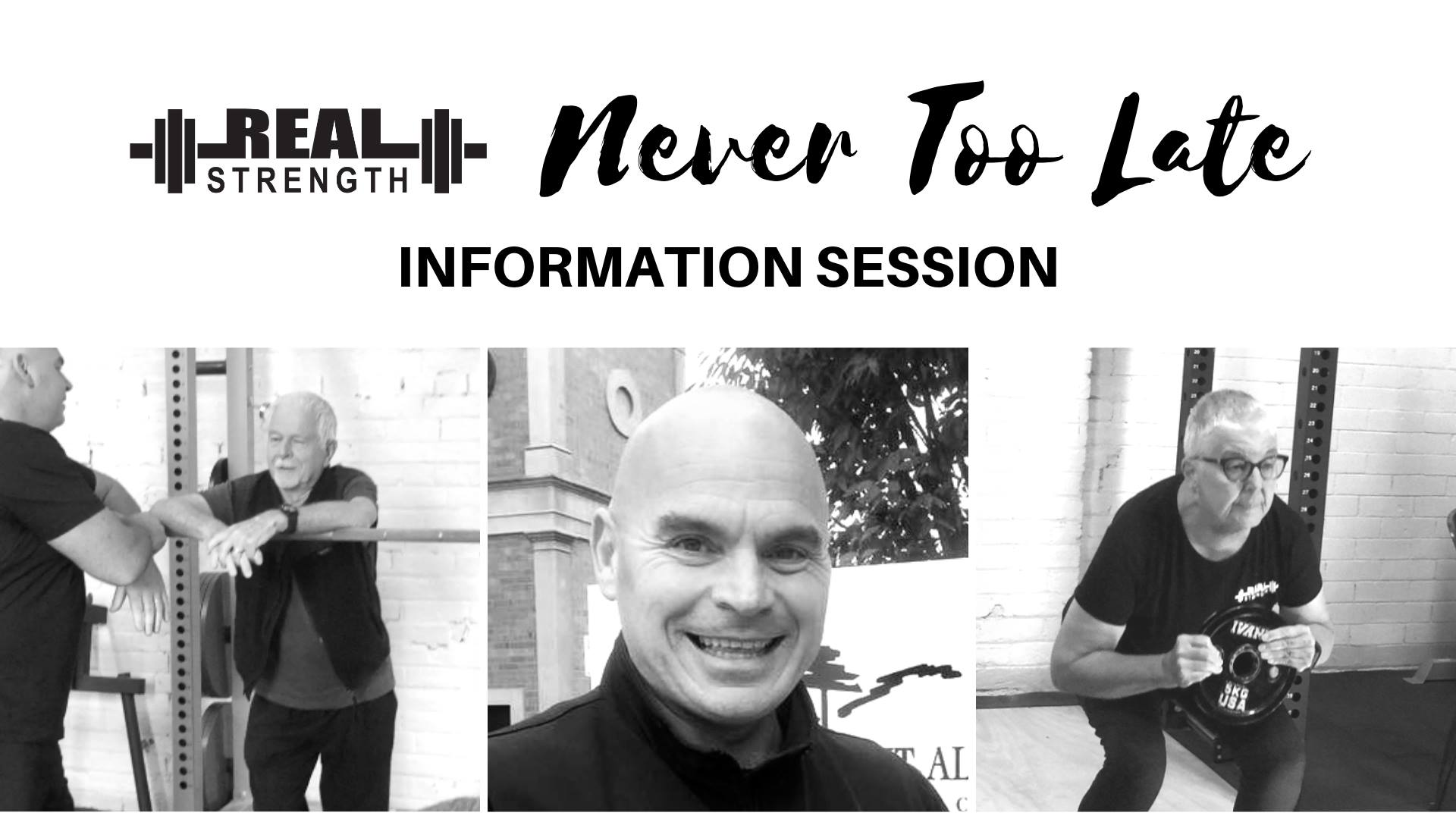Never too late – Real Strength training information sessions